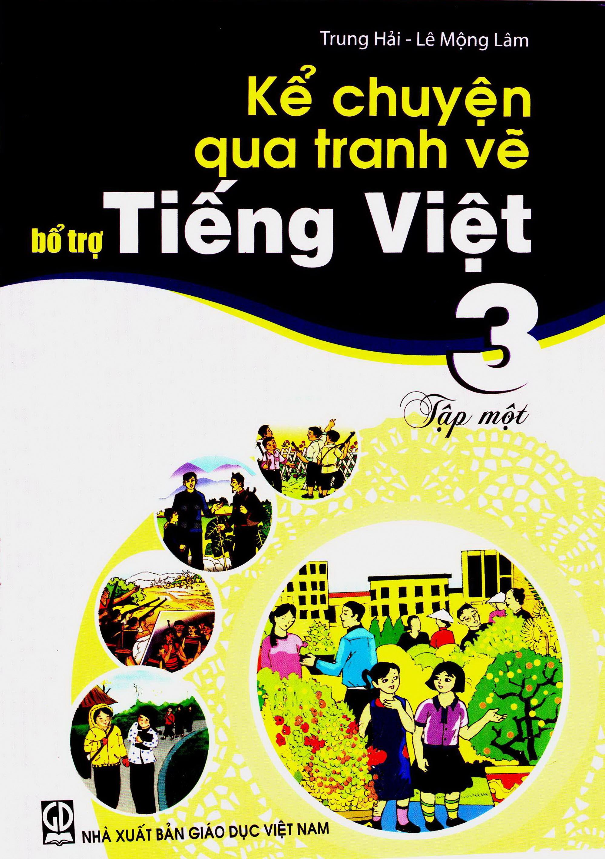 Kể chuyện qua tranh vẽ bổ trợ Tiếng Việt 3, tập 1