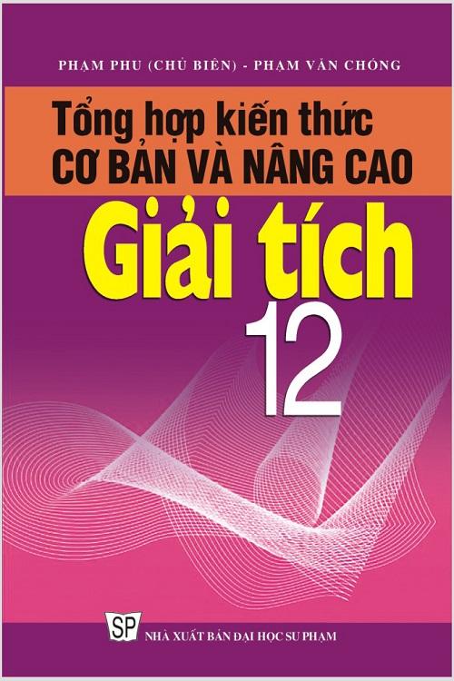 Tổng hợp kiến thức cơ bản và nâng cao Giải tích 12