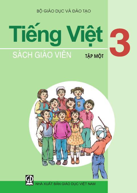 Tiếng Việt 3, tập 1 - Sách Giáo Viên