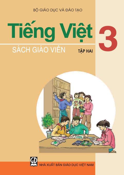 Tiếng Việt 3, tập 2 - Sách Giáo Viên