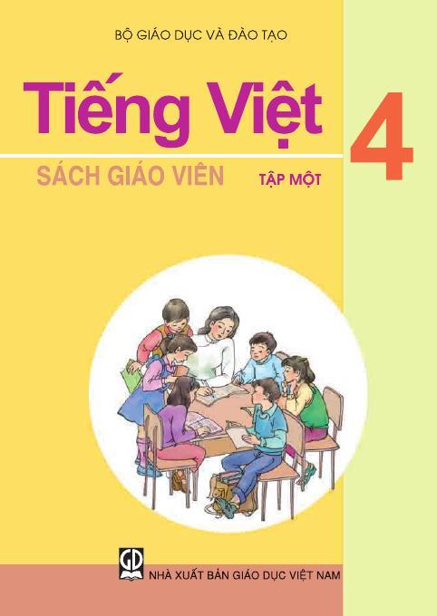 Tiếng Việt 4, tập 1 - Sách Giáo Viên