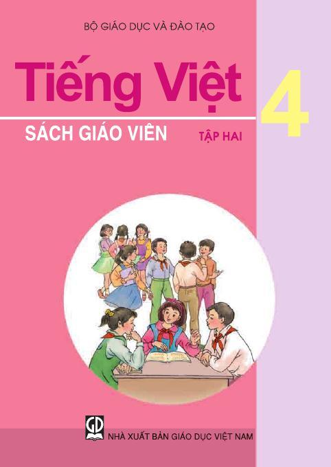 Tiếng Việt 4, tập 2 - Sách Giáo Viên