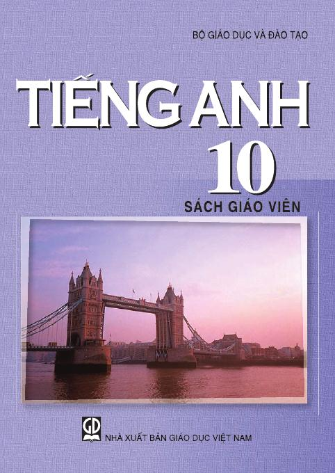 Tiếng Anh 10 - Sách Giáo Viên
