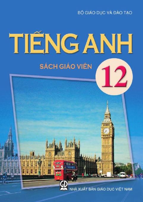 Tiếng Anh 12 - Sách Giáo Viên