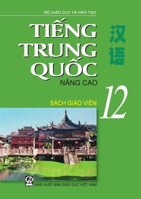 Tiếng Trung Quốc 12 nâng cao - Sách Giáo Viên