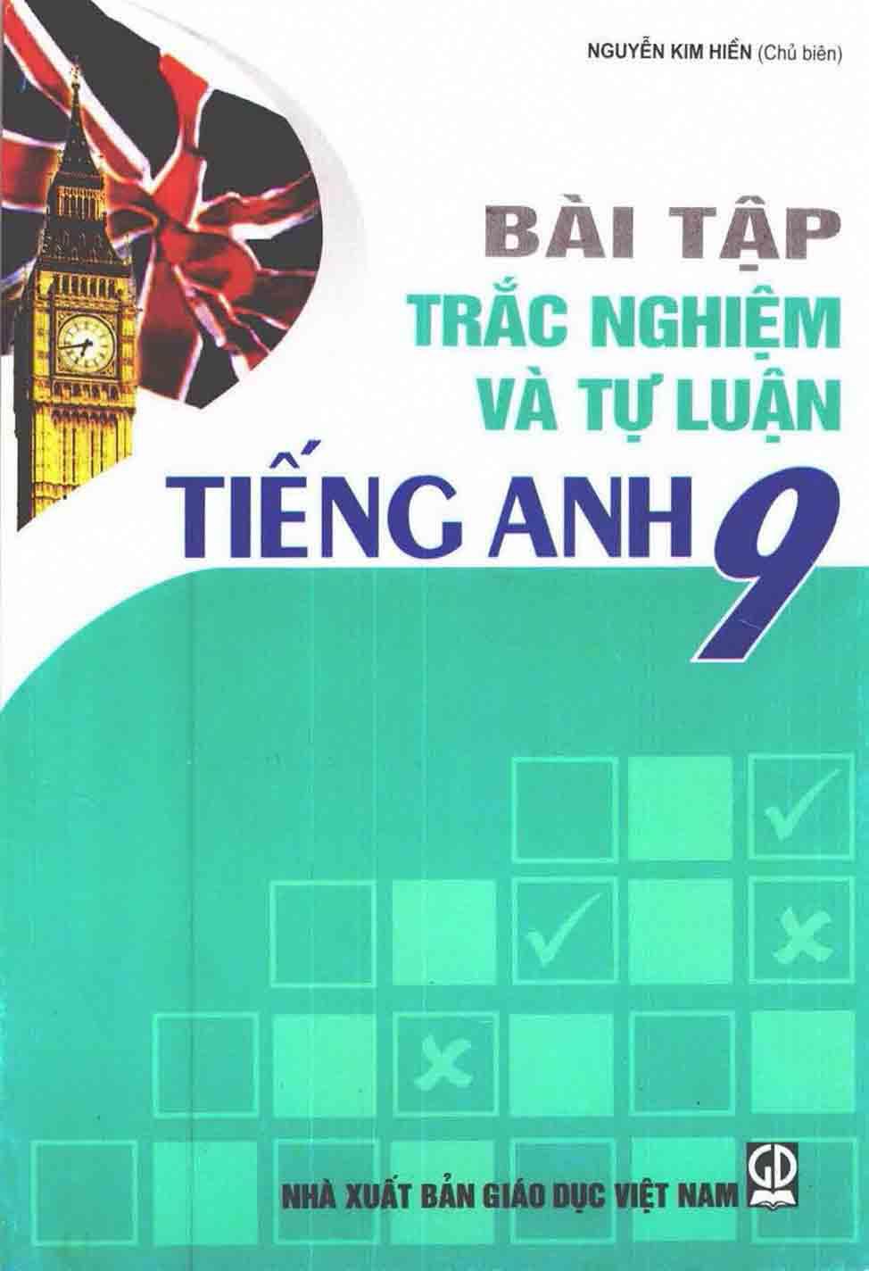 Bài tập trắc nghiệm và tự luận Tiếng Anh 9